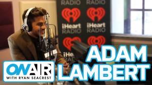 Adam Lambert On Air with Ryan Seacrest