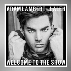"*EDIT* Adam Lambert's ""Welcome To The Show"" – Already #46 on iTunes! NOW #26!!"