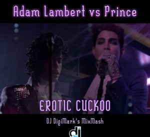 Mashup Monday: Erotic Cuckoo from Adam Lambert & Prince; Plus More!